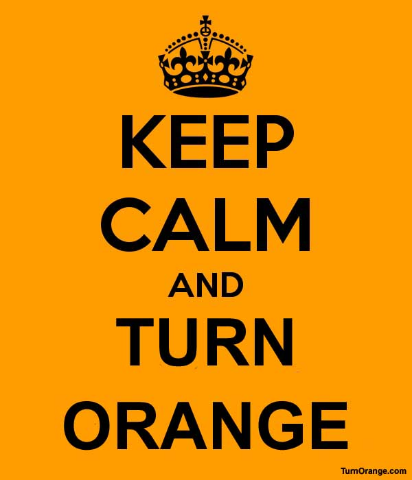 Keep Calm - Turn Orange